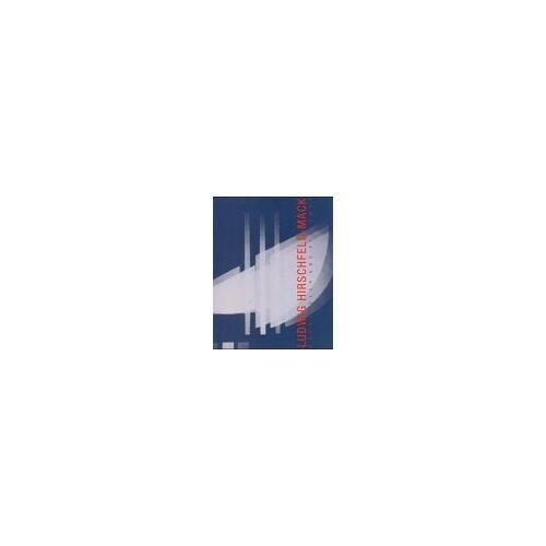 Ludwig Hirschfeld-Mack - Ludwig Hirschfeld-Mack, Bauhäusler und Visionär - Preis vom 23.02.2021 06:05:19 h