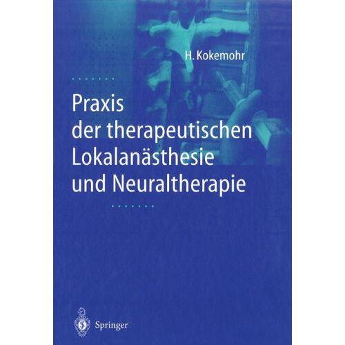 Heribert Kokemohr - Praxis der therapeutischen Lokalanästhesie und Neuraltherapie - Preis vom 05.05.2021 04:54:13 h
