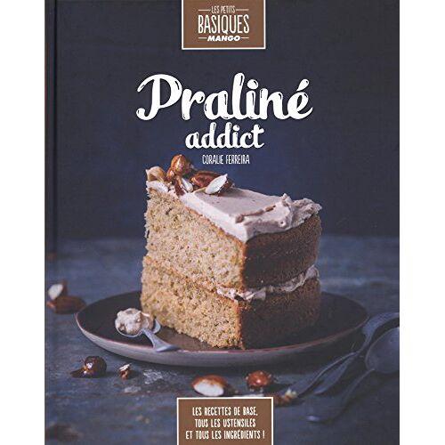 Coralie Ferreira - Praliné addict - Preis vom 10.05.2021 04:48:42 h