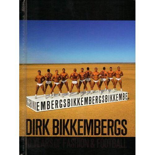 Dirk Bikkembergs - Dirk Bikkembergs: 10 years of fashion & football - Preis vom 14.04.2021 04:53:30 h