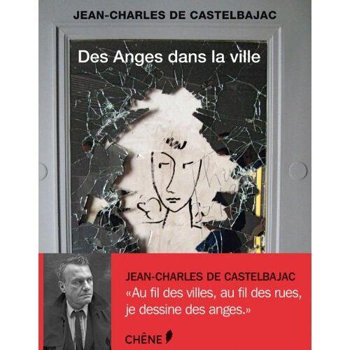 Castelbajac, Jean-Charles de - Des Anges dans la ville - Preis vom 24.02.2021 06:00:20 h