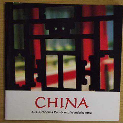 Buchheim, Lothar G - China: Aus Buchheims Kunst- und Wunderkammer - Preis vom 10.05.2021 04:48:42 h