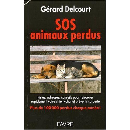 Gérard Delcourt - SOS animaux perdus - Preis vom 21.10.2020 04:49:09 h