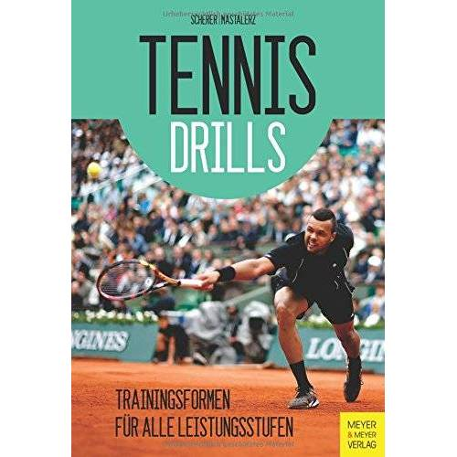 Christian Scherer - Tennisdrills: Trainingsformen für alle Leistungsstufen - Preis vom 12.02.2020 05:58:47 h