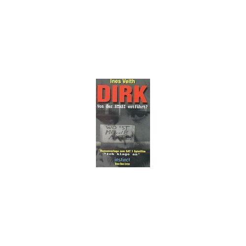 Ines Veith - Dirk - Von der Stasi entführt? - Preis vom 10.05.2021 04:48:42 h