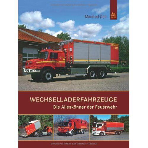 Manfred Gihl - Wechselladerfahrzeuge: Die Alleskönner der Feuerwehr - Preis vom 21.04.2021 04:48:01 h