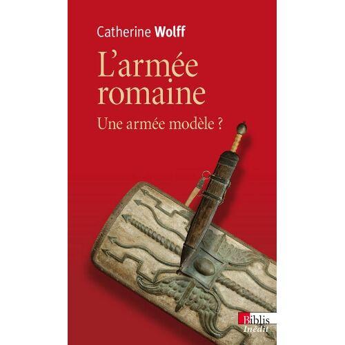 Catherine Wolff - L'armée romaine : Une armée romaine - Preis vom 18.02.2020 05:58:08 h