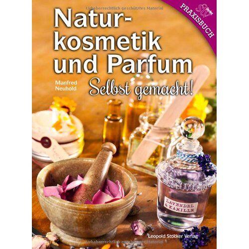 Manfred Neuhold - Naturkosmetik und Parfum: Selbst gemacht! - Preis vom 07.05.2021 04:52:30 h