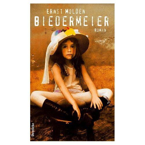 Ernst Molden - Biedermeier: Roman - Preis vom 07.03.2021 06:00:26 h