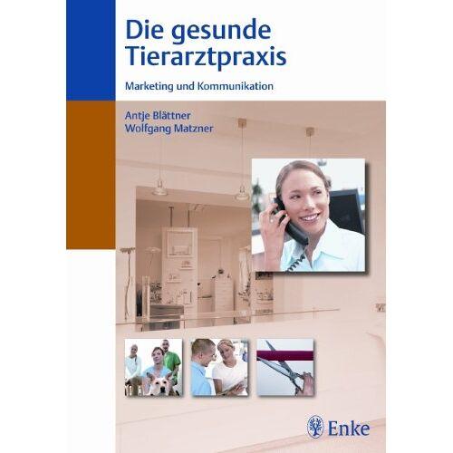Antje Blättner - Die gesunde Tierarztpraxis - Preis vom 05.03.2021 05:56:49 h