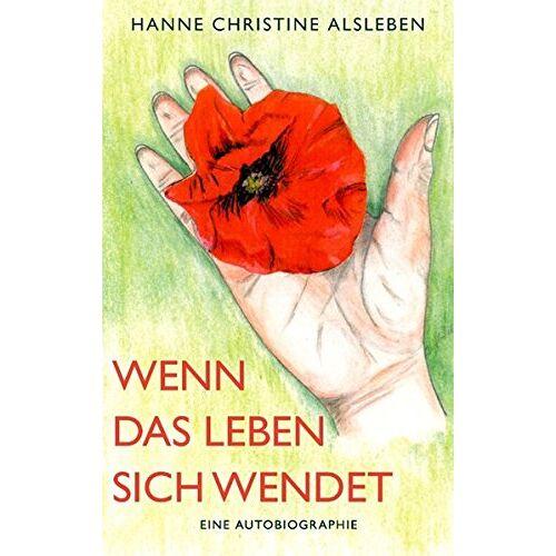 Alsleben, Hanne Ch - Wenn das Leben sich wendet: Eine Autobiografie - Preis vom 10.05.2021 04:48:42 h