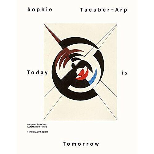 Aargauer Kunsthaus - Sophie Taeuber-Arp - Today is Tomorrow - Preis vom 05.09.2020 04:49:05 h