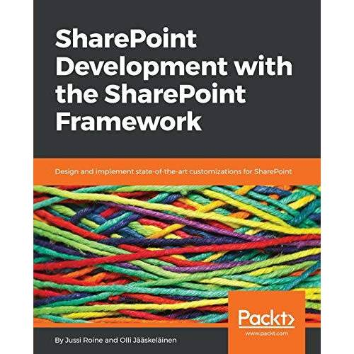 Jussi Roine - SharePoint Development with the SharePoint Framework: Design and implement state-of-the-art customizations for SharePoint (English Edition) - Preis vom 14.04.2021 04:53:30 h