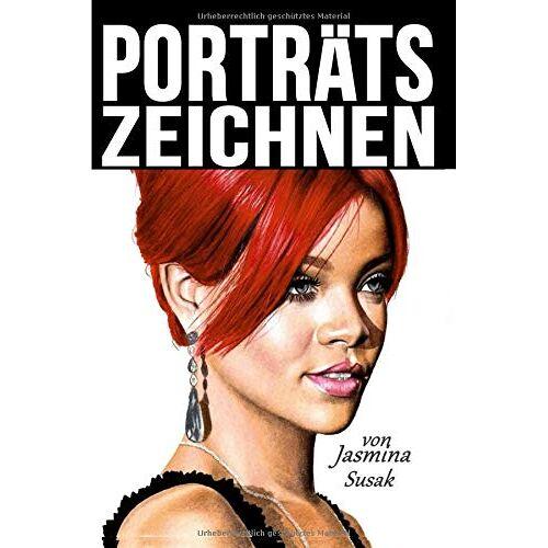 Jasmina Susak - Porträts Zeichnen: mit Buntstiften - Preis vom 08.07.2020 05:00:14 h