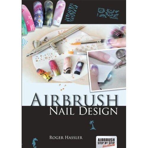 Roger Hassler - Airbrush Nail Design - Preis vom 22.02.2021 05:57:04 h
