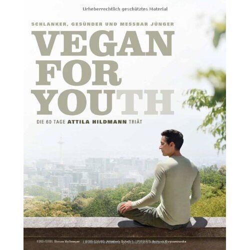 Attila Hildmann - Vegan for Youth. Die Attila Hildmann Triät. Schlanker, gesünder und messbar jünger in 60 Tagen - Preis vom 24.02.2020 06:06:31 h