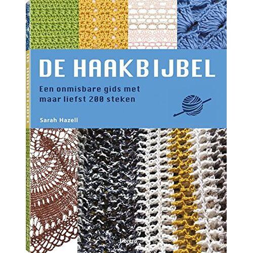 Sarah Hazell - De haakbijbel: een onmisbare gids met maar liefst 200 steken - Preis vom 21.01.2021 06:07:38 h