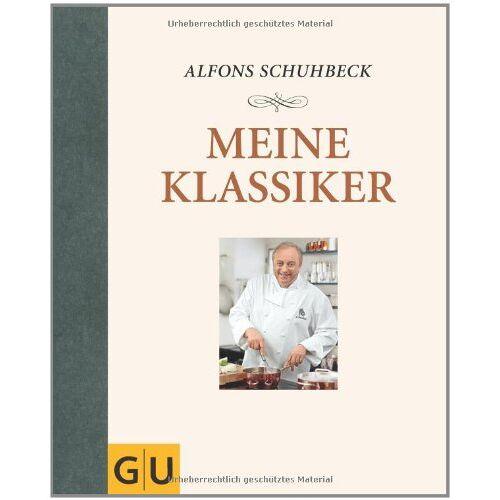 Alfons Schuhbeck - Meine Klassiker (GU Autoren-Kochbücher) - Preis vom 03.05.2021 04:57:00 h