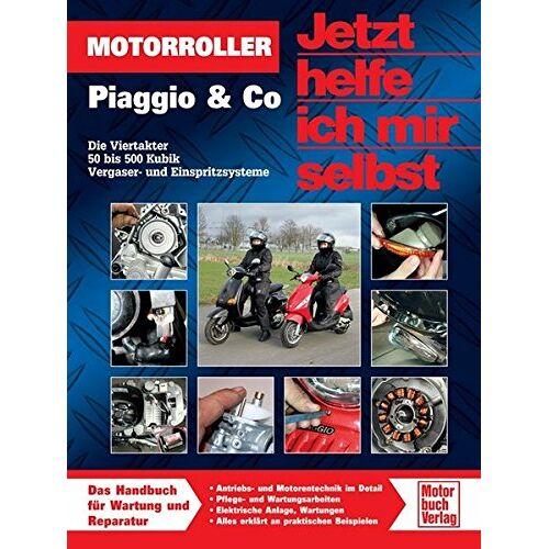 Dieter Korp - Motorroller Piaggio & Co.: Die Viertakter 50 bis 500 Kubik (Jetzt helfe ich mir selbst) - Preis vom 22.04.2021 04:50:21 h