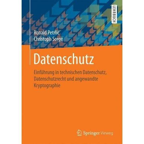 Ronald Petrlic - Datenschutz: Einführung in technischen Datenschutz, Datenschutzrecht und angewandte Kryptographie - Preis vom 03.05.2021 04:57:00 h