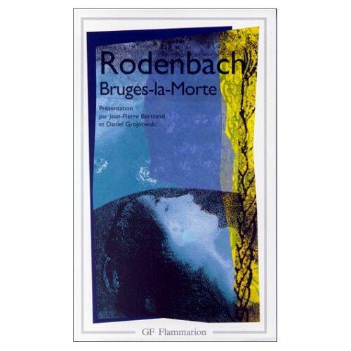 Georges Rodenbach - Bruges La Morte (Garnier Flammarion) - Preis vom 20.10.2020 04:55:35 h