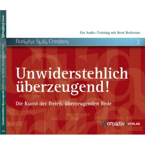 René Borbonus - Unwiderstehlich überzeugend! Die Kunst der freien, überzeugenden Rede (2. Auflage) - Preis vom 31.03.2020 04:56:10 h