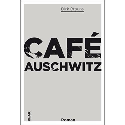 Dirk Brauns - Cafè Auschwitz - Preis vom 11.05.2021 04:49:30 h