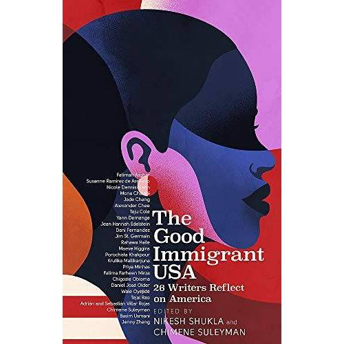 Nikesh Shukla - The Good Immigrant USA: 26 Writers on America, Immigration and Home - Preis vom 10.04.2021 04:53:14 h