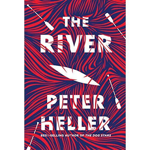 Peter Heller - The River: A novel - Preis vom 27.02.2021 06:04:24 h