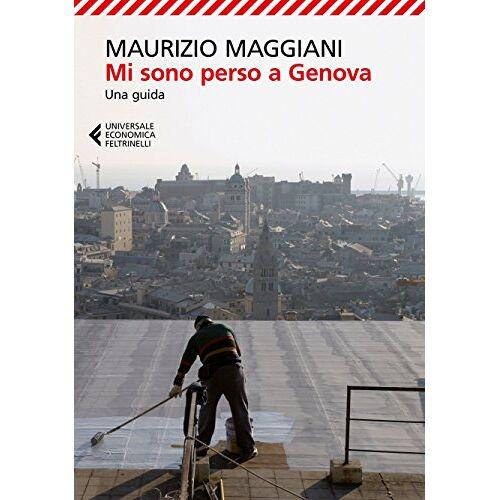 Maurizio Maggiani - Mi sono perso a Genova. Una guida - Preis vom 13.04.2021 04:49:48 h