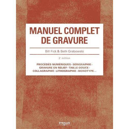 Beth Grabowski - Manuel Complet de Gravure 2e Édition - Preis vom 12.04.2021 04:50:28 h