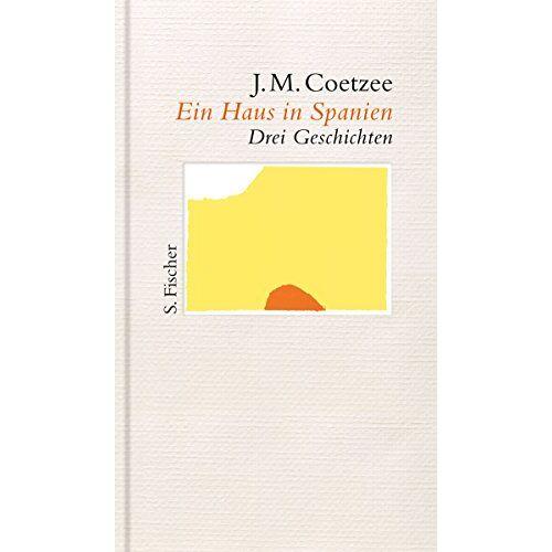 Coetzee, J. M. - Ein Haus in Spanien: Drei Geschichten - Preis vom 24.02.2021 06:00:20 h
