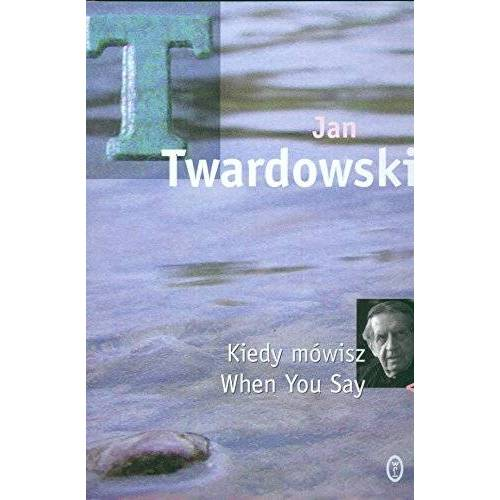 Jan Twardowski - Kiedy mowisz, When You Say - Preis vom 14.01.2021 05:56:14 h