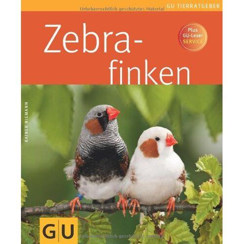 Rainer Niemann - Zebrafinken (GU Tierratgeber) - Preis vom 09.05.2021 04:52:39 h
