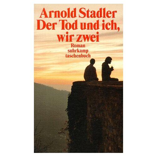 Arnold Stadler - Der Tod und ich, wir zwei. - Preis vom 26.01.2020 05:58:29 h