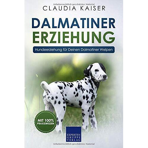 Claudia Kaiser - Dalmatiner Erziehung: Hundeerziehung für Deinen Dalmatiner Welpen - Preis vom 06.04.2020 04:59:29 h