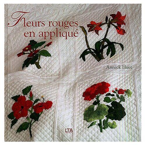 Annick Huet - Fleurs rouges en appliqué - Preis vom 25.02.2021 06:08:03 h