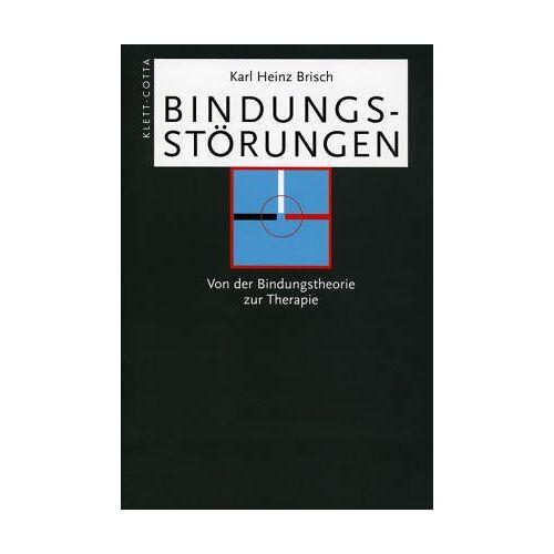 Brisch, Karl H - Bindungsstörungen. Von der Bindungstheorie zur Therapie - Preis vom 31.10.2020 05:52:16 h
