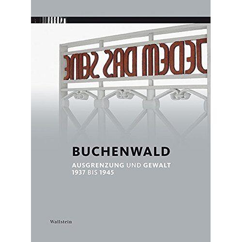 Volkhard Knigge - Buchenwald: Ausgrenzung und Gewalt 1937 bis 1945 - Preis vom 17.04.2021 04:51:59 h