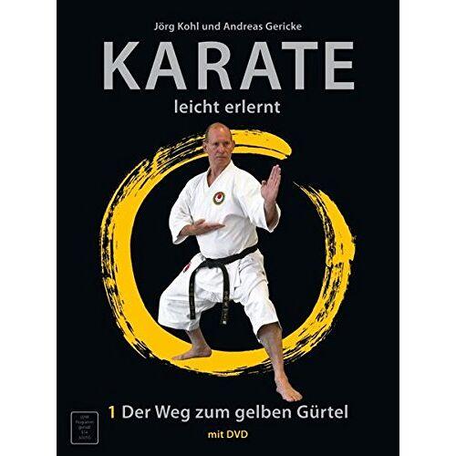 Jörg Kohl - Karate - leicht erlernt: Der Weg zum gelben Gürtel - Preis vom 16.01.2021 06:04:45 h