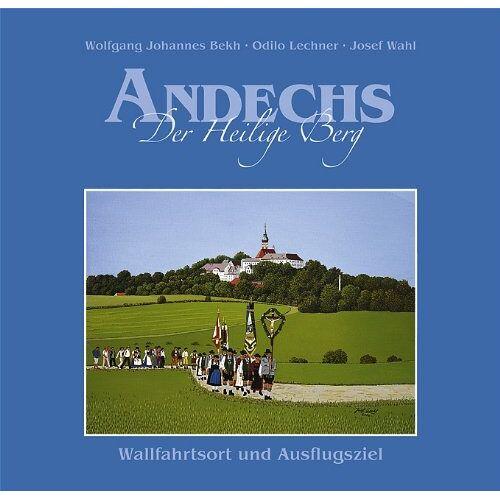 Odilo Lechner - Andechs Der Heilige Berg - Preis vom 11.04.2021 04:47:53 h