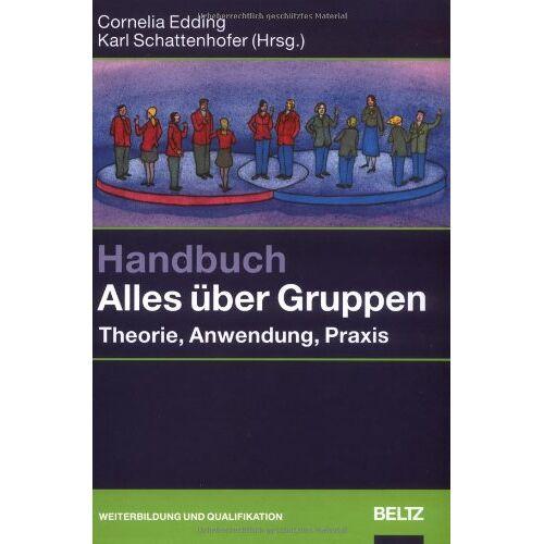 Cornelia Edding - Handbuch Alles über Gruppen: Theorie, Anwendung, Praxis - Preis vom 12.04.2021 04:50:28 h