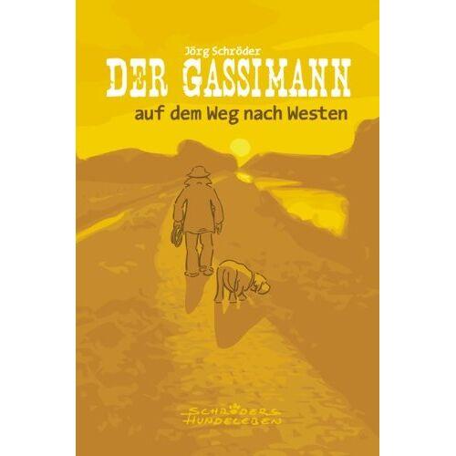 Jörg Schröder - Der Gassimann auf dem Weg nach Westen - Preis vom 14.01.2021 05:56:14 h