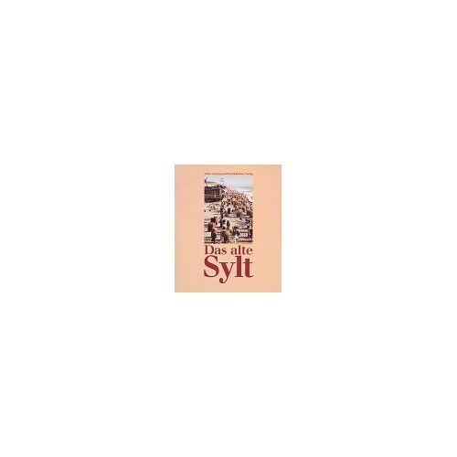 Peter Carstensen - Das alte Sylt - Preis vom 12.04.2021 04:50:28 h
