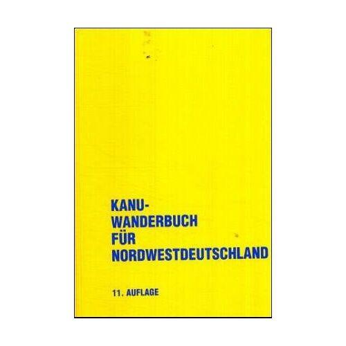 Ingeborg Kloock - Kanu-Wanderbuch für Nordwestdeutschland - Preis vom 22.02.2021 05:57:04 h