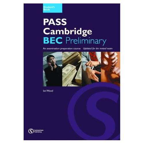 Ian Wood - Pass Cambridge BEC Preliminary: An Examination Preparation Course: Preliminary Student's Book No.1 - Preis vom 23.02.2021 06:05:19 h