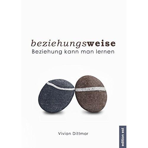 Vivian Dittmar - beziehungsweise: Beziehung kann man lernen - Preis vom 27.02.2021 06:04:24 h