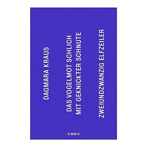 Dagmara Kraus - das vogelmot schlich mit geknickter schnute: Gedichte und Collagen - Preis vom 11.05.2021 04:49:30 h