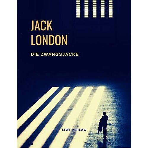 Jack London - Die Zwangsjacke - Preis vom 10.05.2021 04:48:42 h