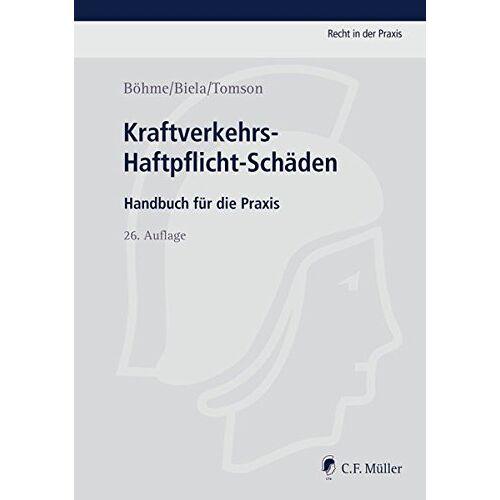 Anno Biela - Kraftverkehrs-Haftpflicht-Schäden: Handbuch für die Praxis (Recht in der Praxis) - Preis vom 20.10.2020 04:55:35 h
